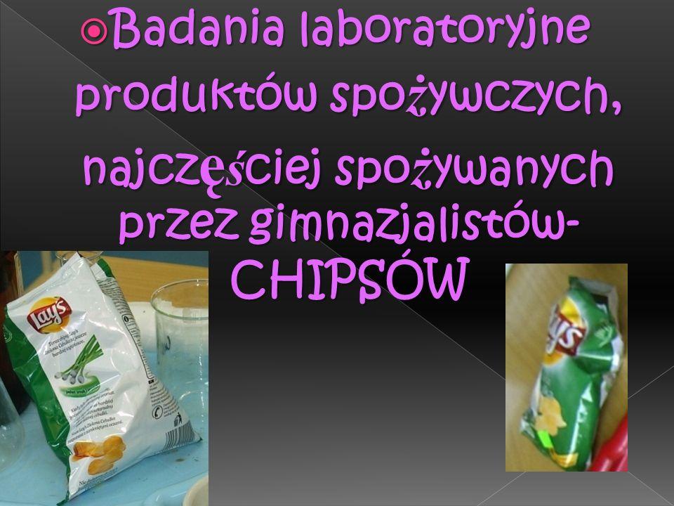 Badania laboratoryjne produktów spożywczych, najczęściej spożywanych przez gimnazjalistów- CHIPSÓW