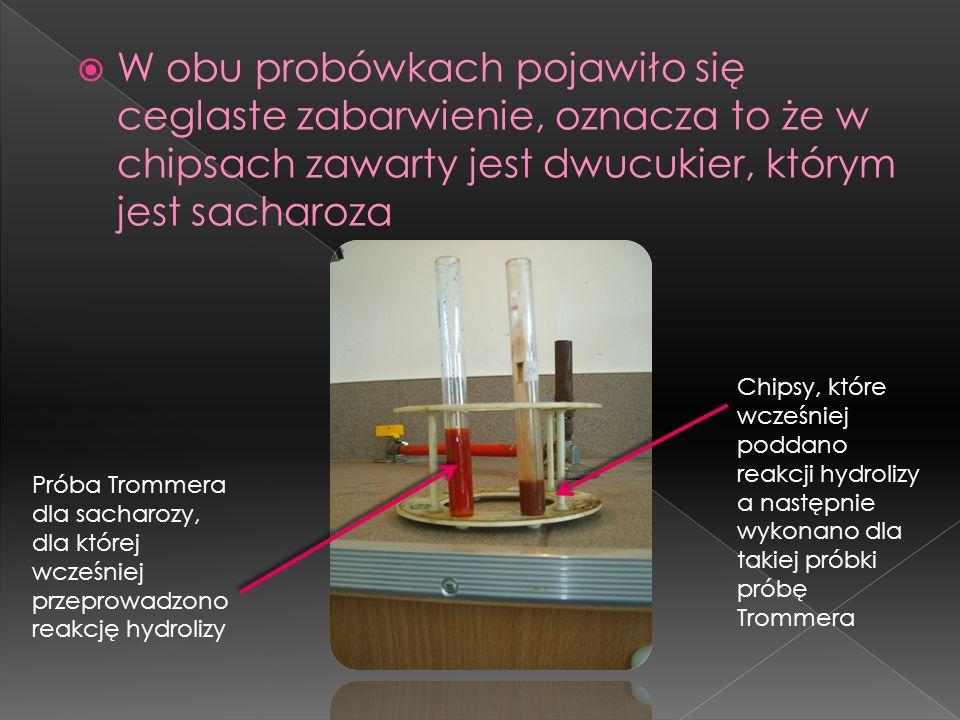 W obu probówkach pojawiło się ceglaste zabarwienie, oznacza to że w chipsach zawarty jest dwucukier, którym jest sacharoza