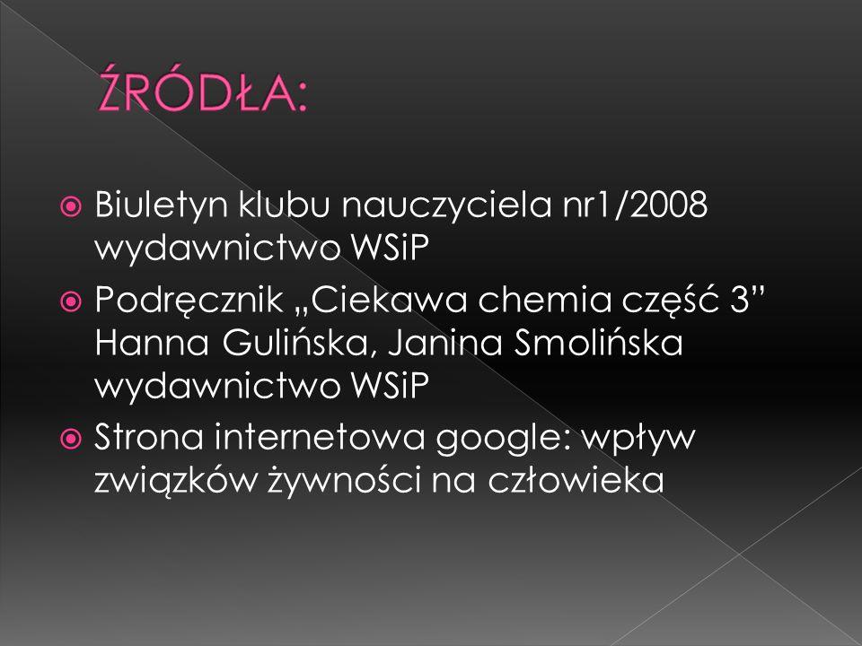 ŹRÓDŁA: Biuletyn klubu nauczyciela nr1/2008 wydawnictwo WSiP