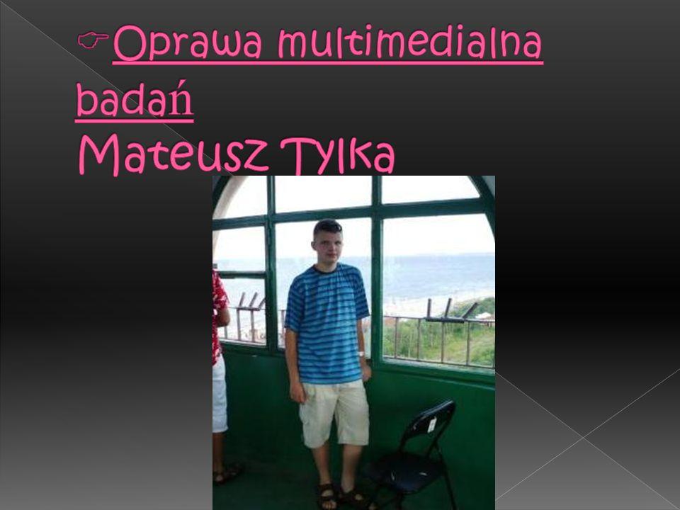 Oprawa multimedialna badań Mateusz Tylka