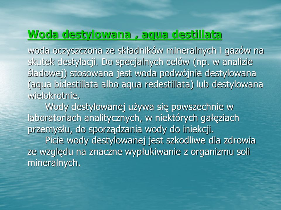 Woda destylowana , aqua destillata