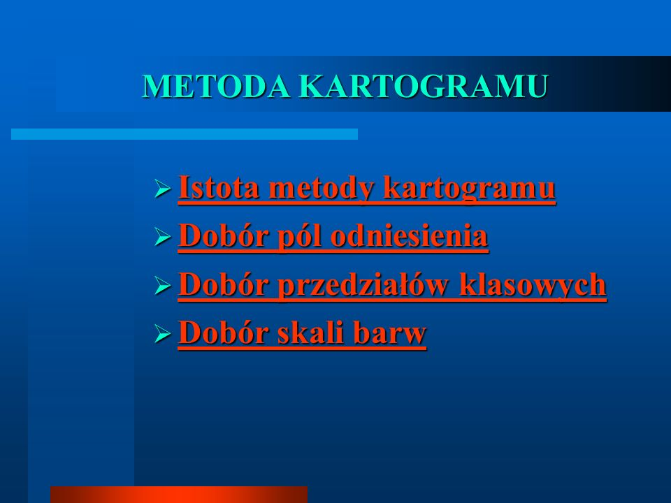 METODA KARTOGRAMU Istota metody kartogramu. Dobór pól odniesienia.