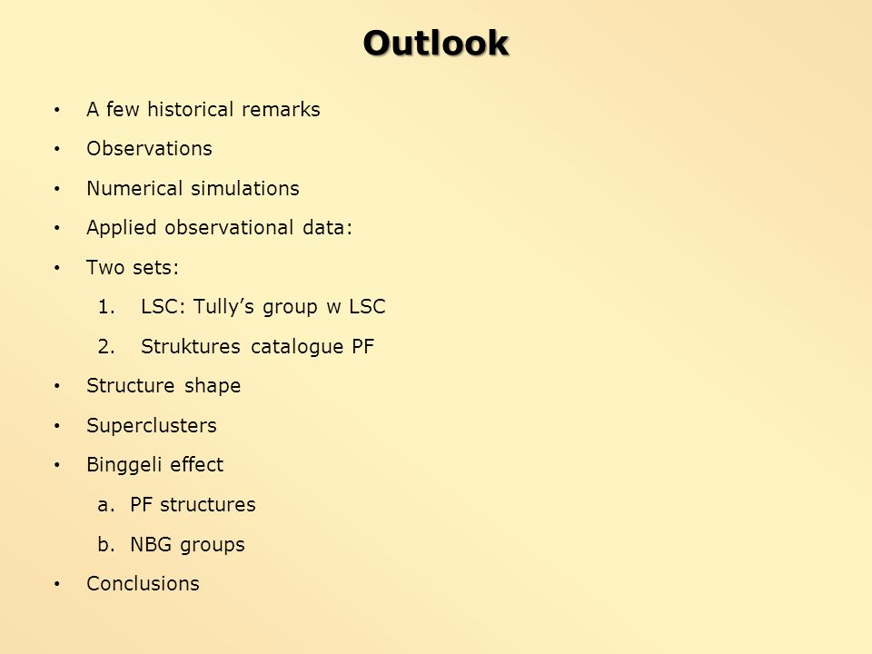 Outlook A few historical remarks Observations Numerical simulations