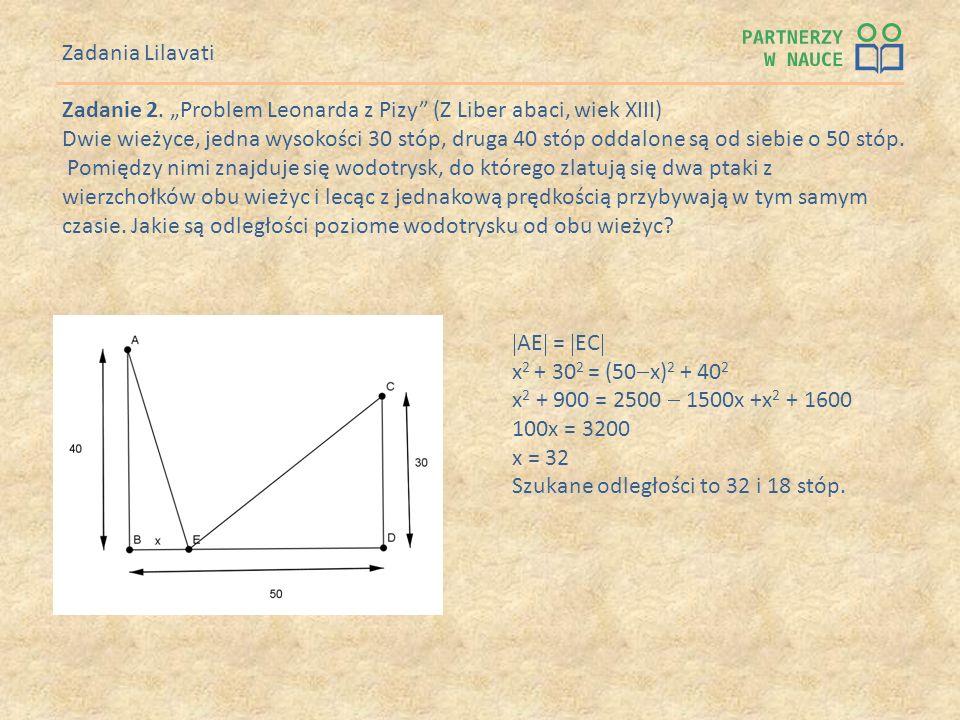 """Zadania LilavatiZadanie 2. """"Problem Leonarda z Pizy (Z Liber abaci, wiek XIII)"""