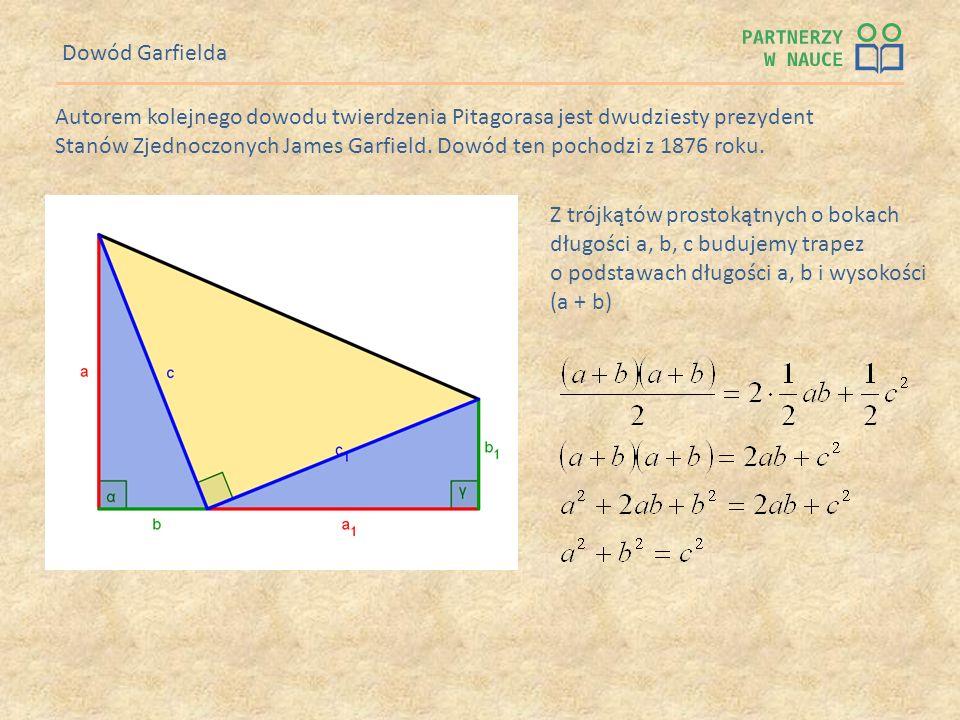 Dowód GarfieldaAutorem kolejnego dowodu twierdzenia Pitagorasa jest dwudziesty prezydent.
