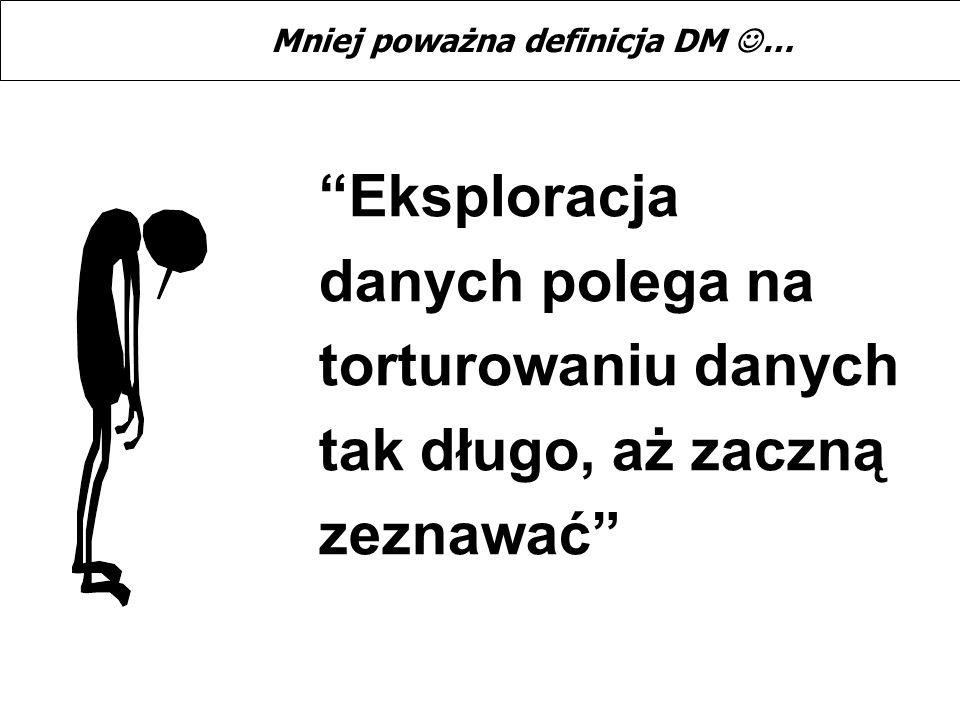 Mniej poważna definicja DM …