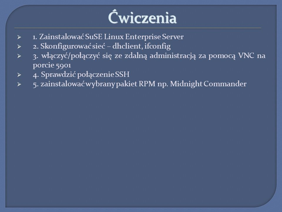 Ćwiczenia 1. Zainstalować SuSE Linux Enterprise Server