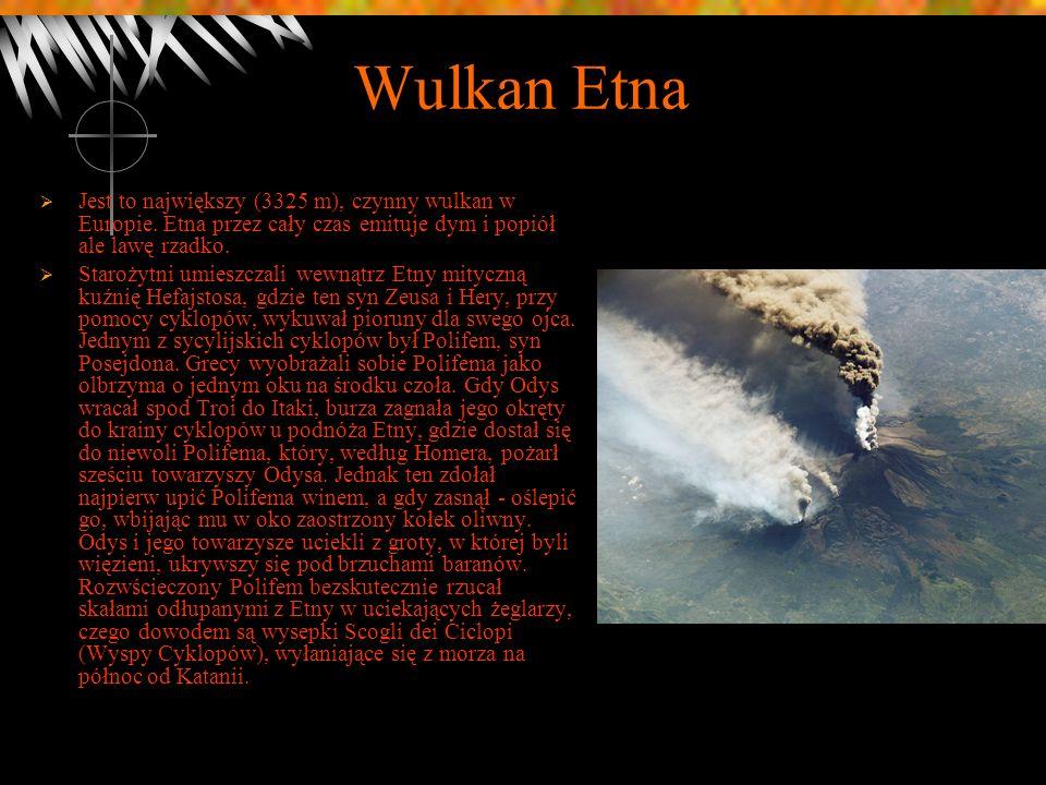 Wulkan EtnaJest to największy (3325 m), czynny wulkan w Europie. Etna przez cały czas emituje dym i popiół ale lawę rzadko.