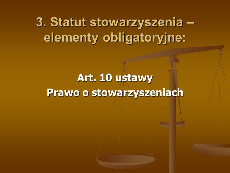 3. Statut stowarzyszenia – elementy obligatoryjne: