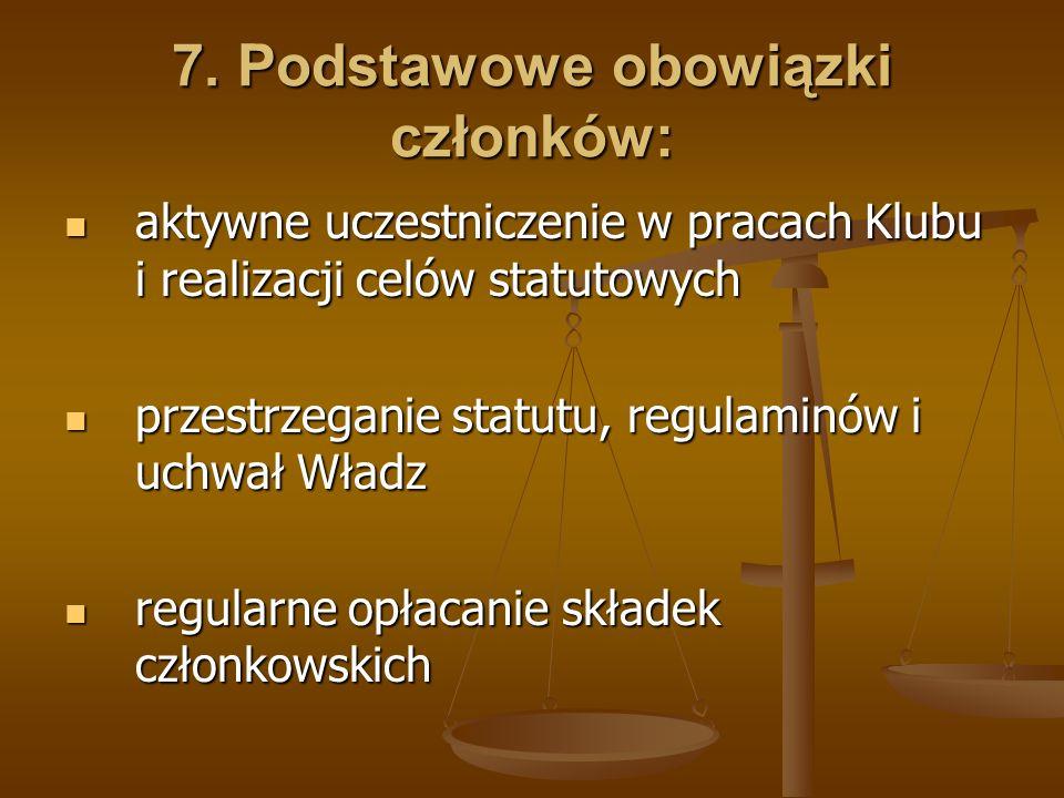 7. Podstawowe obowiązki członków: