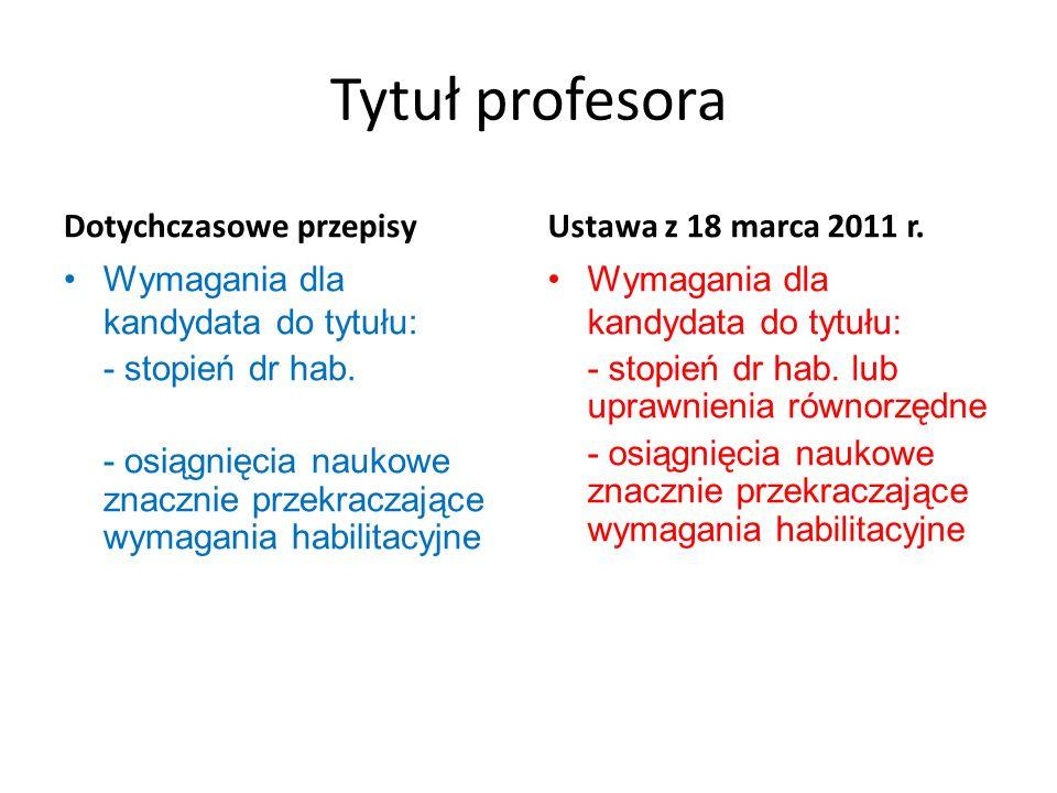Tytuł profesora Dotychczasowe przepisy Ustawa z 18 marca 2011 r.