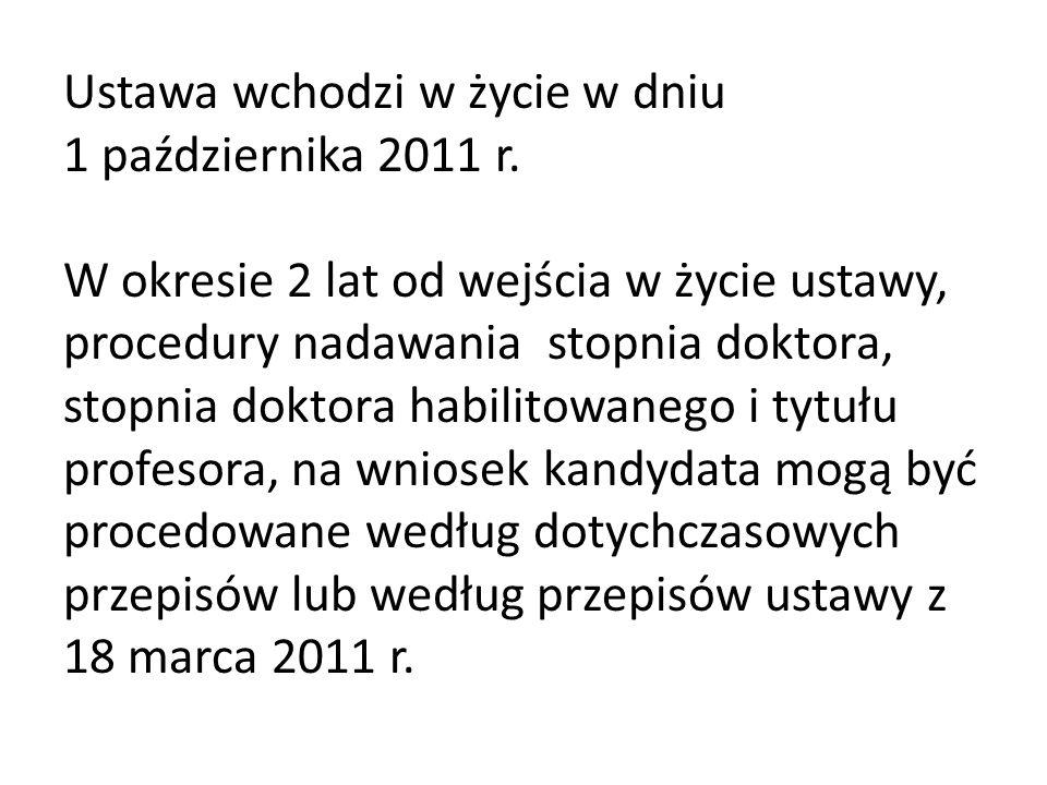 Ustawa wchodzi w życie w dniu 1 października 2011 r