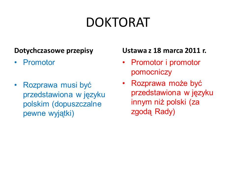 DOKTORAT Dotychczasowe przepisy Ustawa z 18 marca 2011 r. Promotor