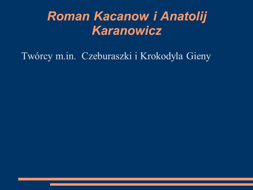 Roman Kacanow i Anatolij Karanowicz