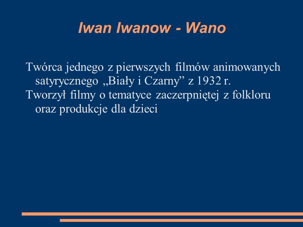 """Iwan Iwanow - Wano Twórca jednego z pierwszych filmów animowanych satyrycznego """"Biały i Czarny z 1932 r."""