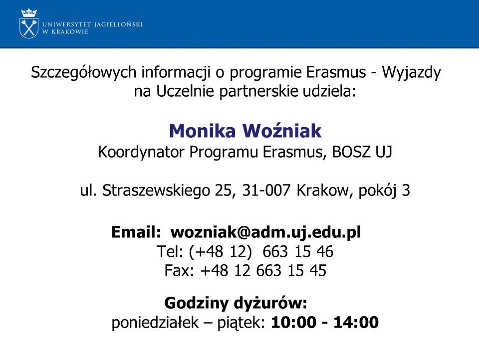 Szczegółowych informacji o programie Erasmus - Wyjazdy na Uczelnie partnerskie udziela: Monika Woźniak Koordynator Programu Erasmus, BOSZ UJ ul.
