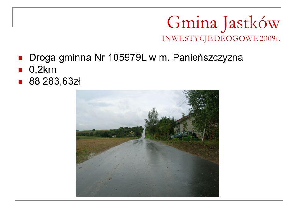 Gmina Jastków INWESTYCJE DROGOWE 2009r.