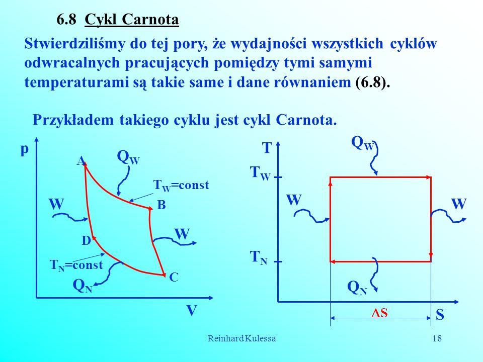 Przykładem takiego cyklu jest cykl Carnota. QW p T QW TW