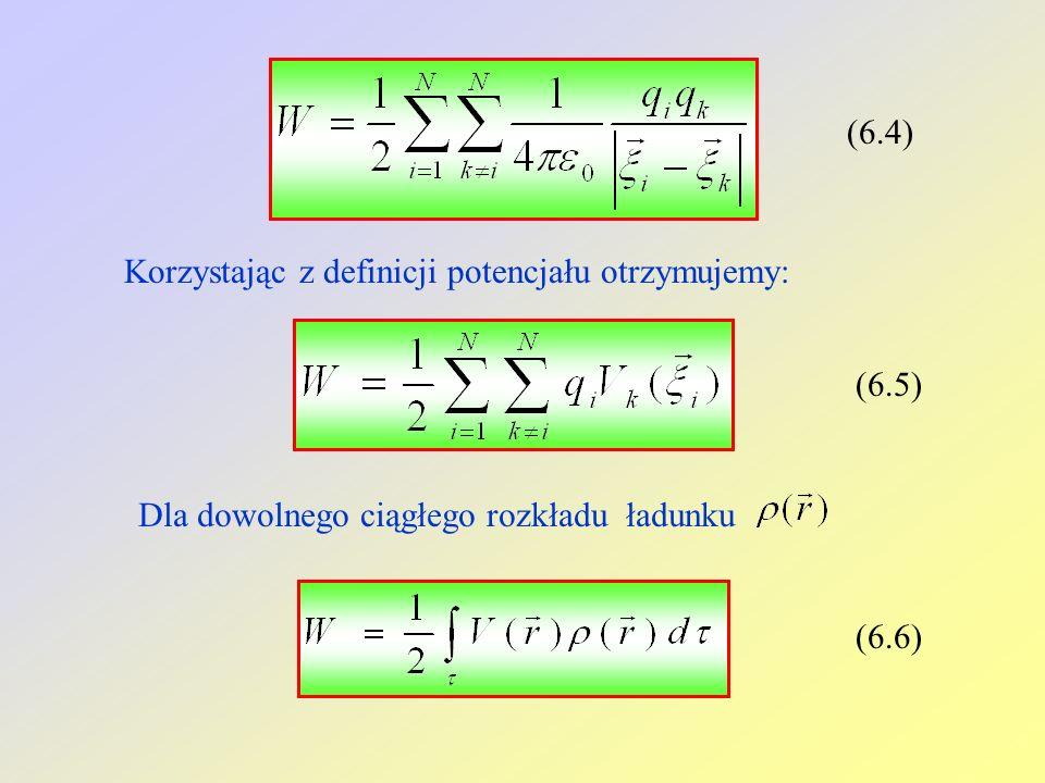 (6.4)Korzystając z definicji potencjału otrzymujemy: (6.5) Dla dowolnego ciągłego rozkładu ładunku.