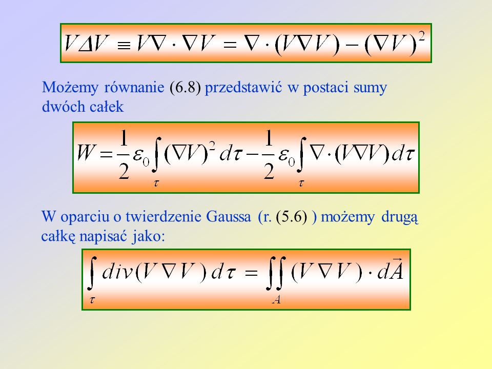 Możemy równanie (6.8) przedstawić w postaci sumy dwóch całek