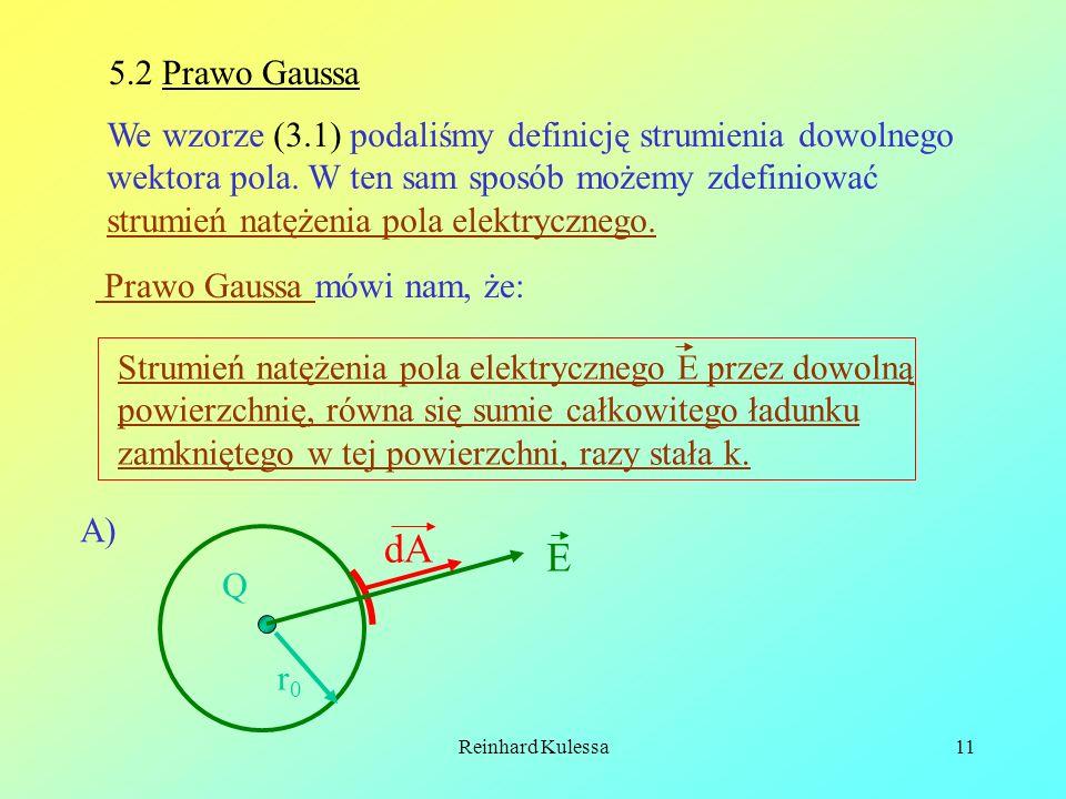 5.2 Prawo Gaussa We wzorze (3.1) podaliśmy definicję strumienia dowolnego. wektora pola. W ten sam sposób możemy zdefiniować.