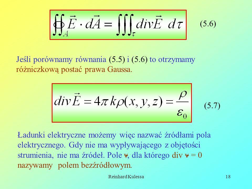 (5.6) Jeśli porównamy równania (5.5) i (5.6) to otrzymamy różniczkową postać prawa Gaussa. (5.7)