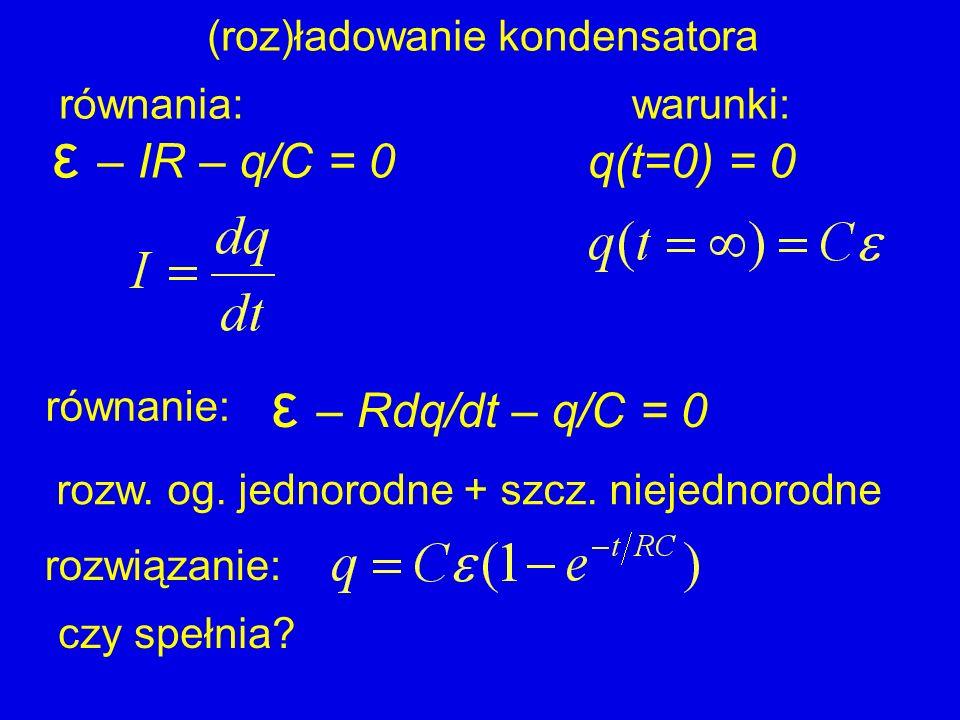 ε – IR – q/C = 0 ε – Rdq/dt – q/C = 0 q(t=0) = 0