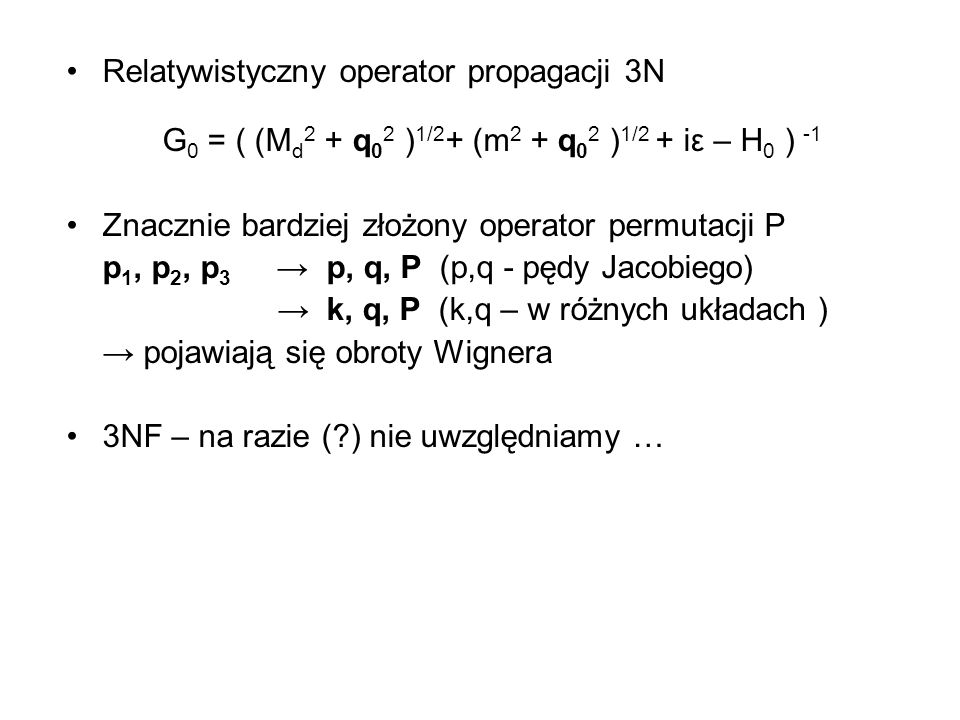Relatywistyczny operator propagacji 3N