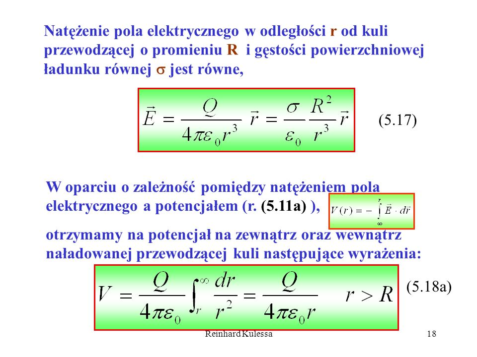 Natężenie pola elektrycznego w odległości r od kuli przewodzącej o promieniu R i gęstości powierzchniowej ładunku równej  jest równe,