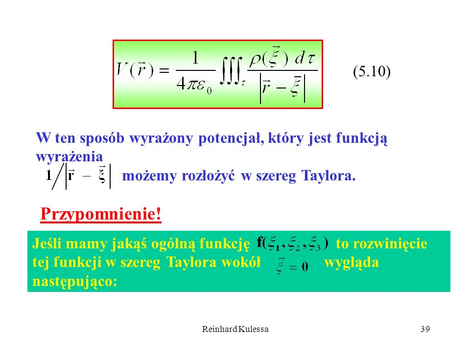 (5.10) W ten sposób wyrażony potencjał, który jest funkcją wyrażenia. możemy rozłożyć w szereg Taylora.