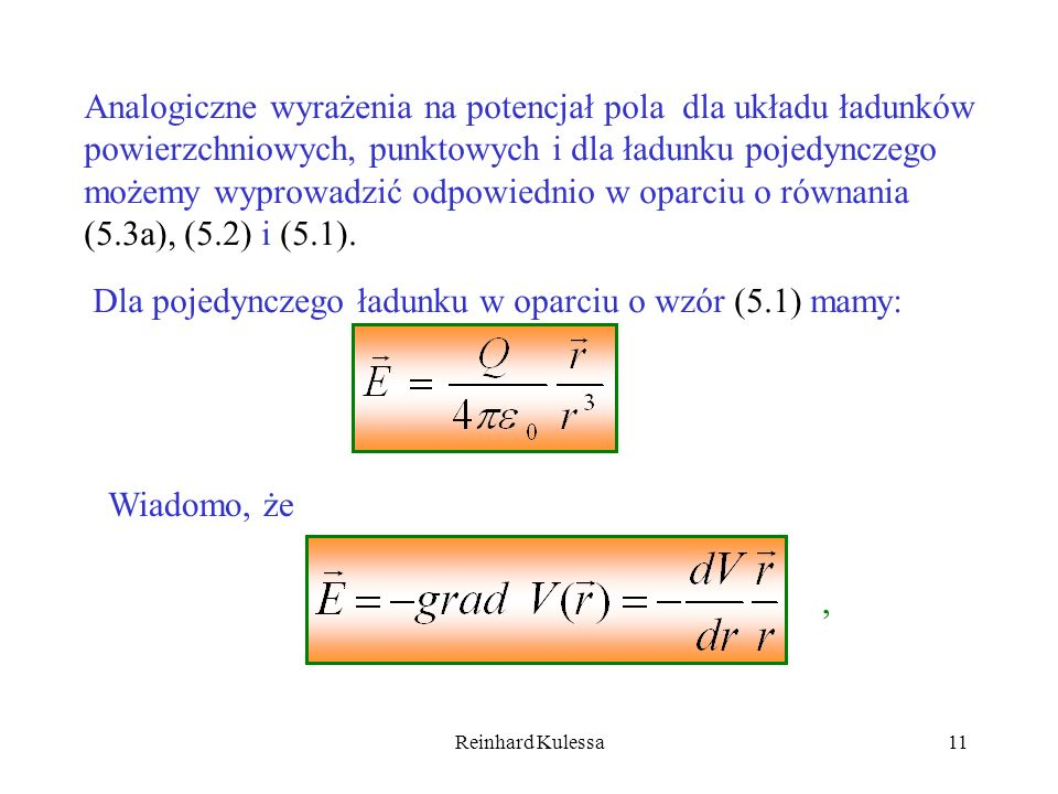 Dla pojedynczego ładunku w oparciu o wzór (5.1) mamy: