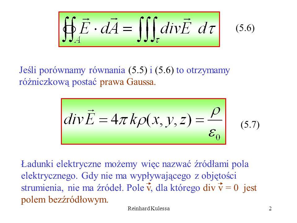 (5.6)Jeśli porównamy równania (5.5) i (5.6) to otrzymamy różniczkową postać prawa Gaussa. (5.7)