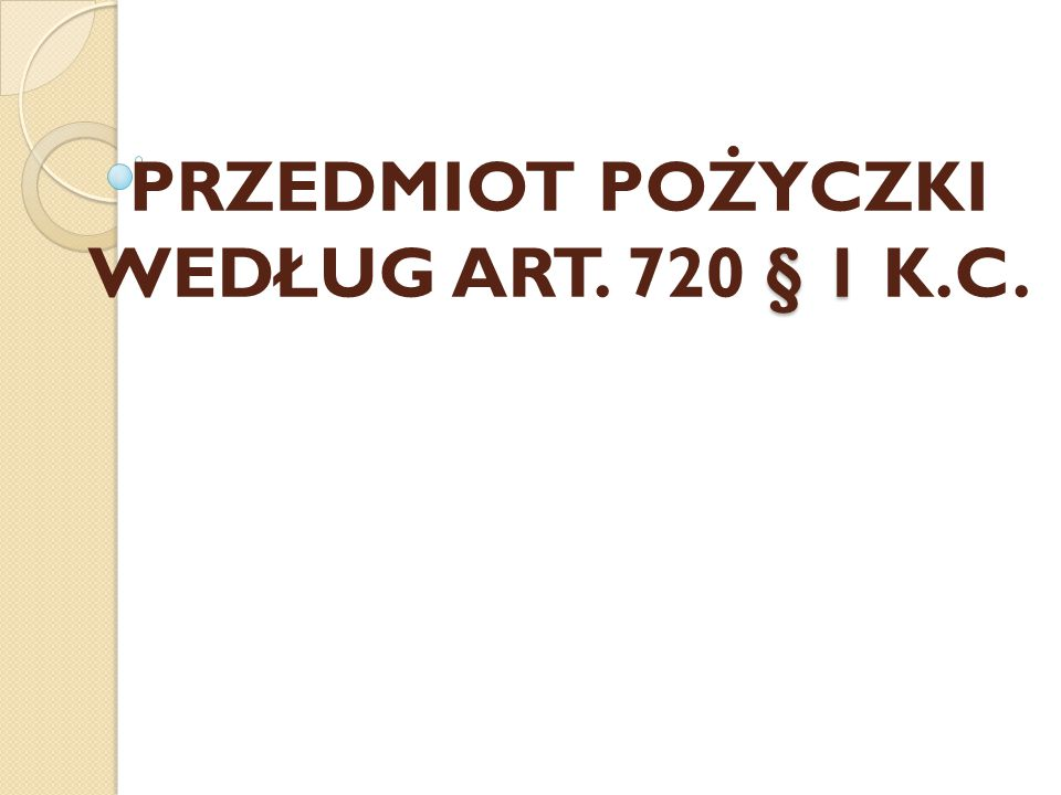PRZEDMIOT POŻYCZKI WEDŁUG ART. 720 § 1 K.C.