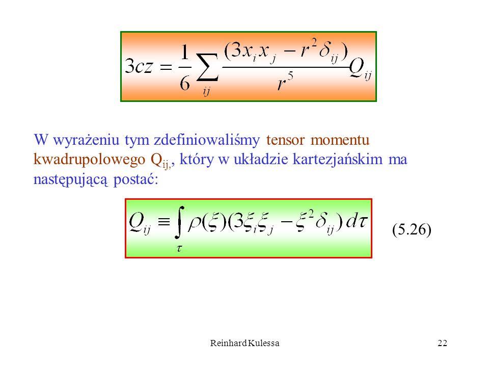 W wyrażeniu tym zdefiniowaliśmy tensor momentu kwadrupolowego Qij,, który w układzie kartezjańskim ma następującą postać: