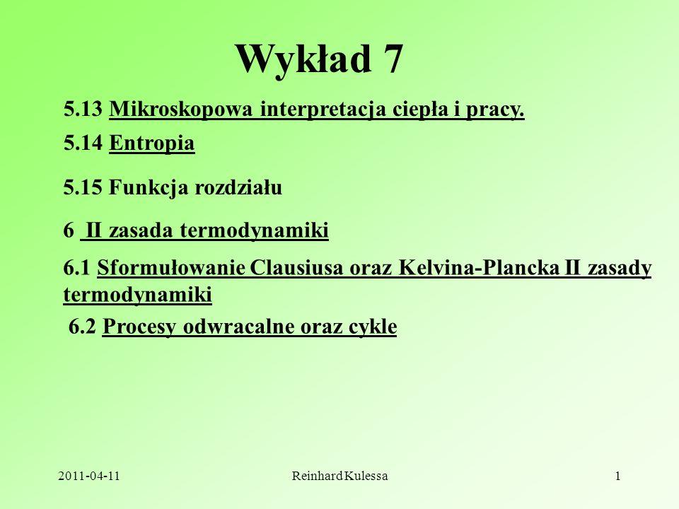 Wykład 7 5.13 Mikroskopowa interpretacja ciepła i pracy. 5.14 Entropia