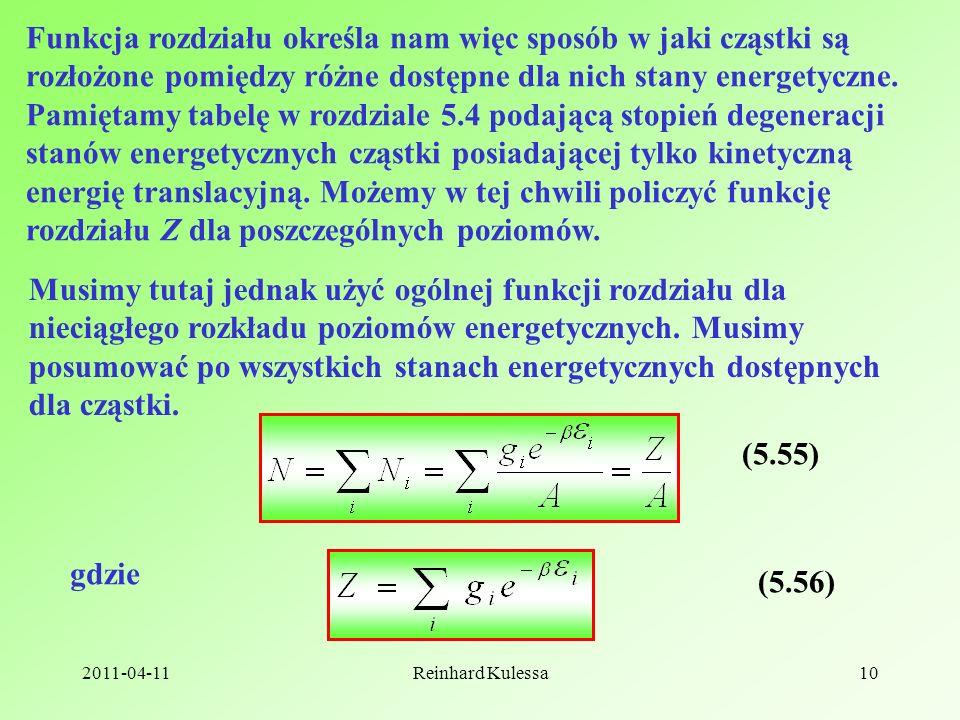 Funkcja rozdziału określa nam więc sposób w jaki cząstki są rozłożone pomiędzy różne dostępne dla nich stany energetyczne. Pamiętamy tabelę w rozdziale 5.4 podającą stopień degeneracji stanów energetycznych cząstki posiadającej tylko kinetyczną energię translacyjną. Możemy w tej chwili policzyć funkcję rozdziału Z dla poszczególnych poziomów.