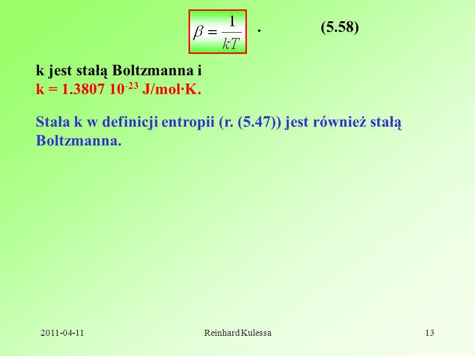 k jest stałą Boltzmanna i k = 1.3807 10-23 J/mol·K.