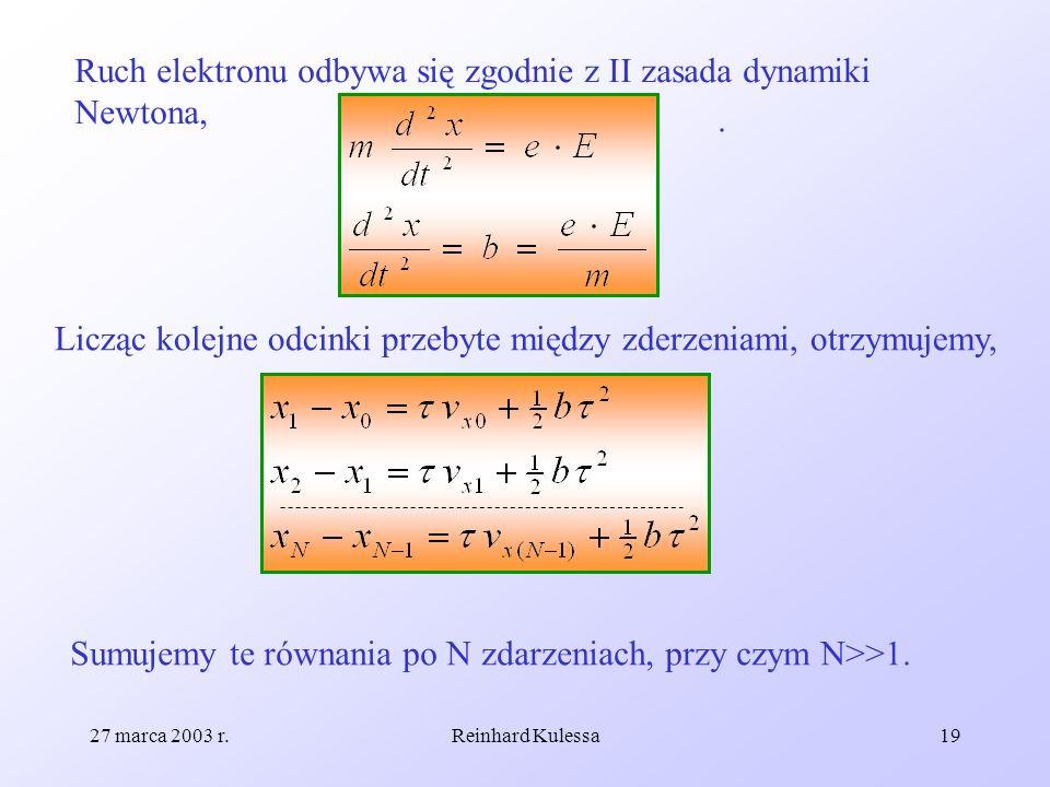 Ruch elektronu odbywa się zgodnie z II zasada dynamiki Newtona, .