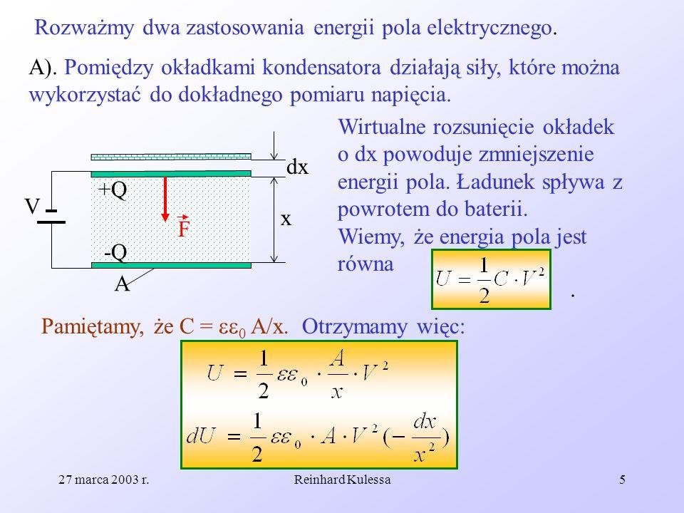 Rozważmy dwa zastosowania energii pola elektrycznego.