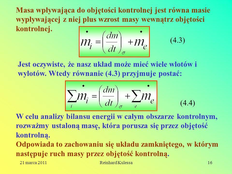 Masa wpływająca do objętości kontrolnej jest równa masie wypływającej z niej plus wzrost masy wewnątrz objętości kontrolnej.