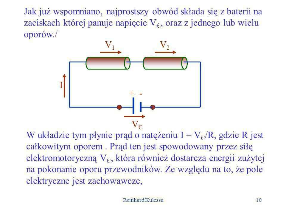 Jak już wspomniano, najprostszy obwód składa się z baterii na zaciskach której panuje napięcie VЄ, oraz z jednego lub wielu oporów./