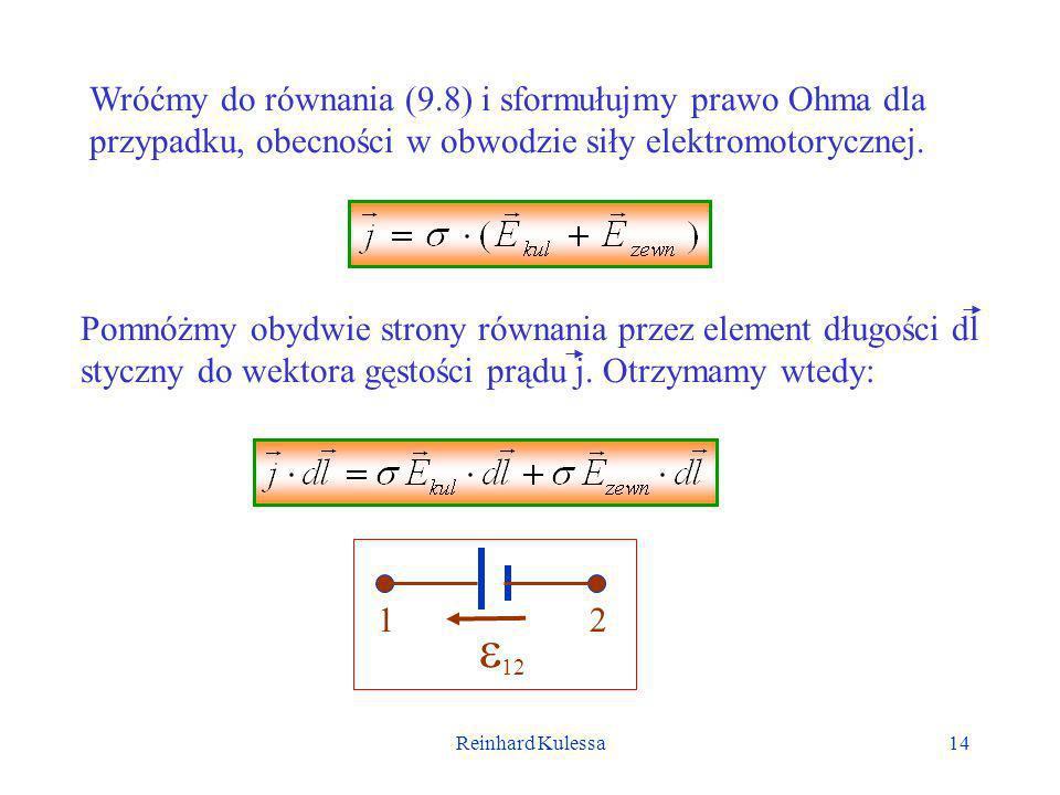 Wróćmy do równania (9.8) i sformułujmy prawo Ohma dla przypadku, obecności w obwodzie siły elektromotorycznej.