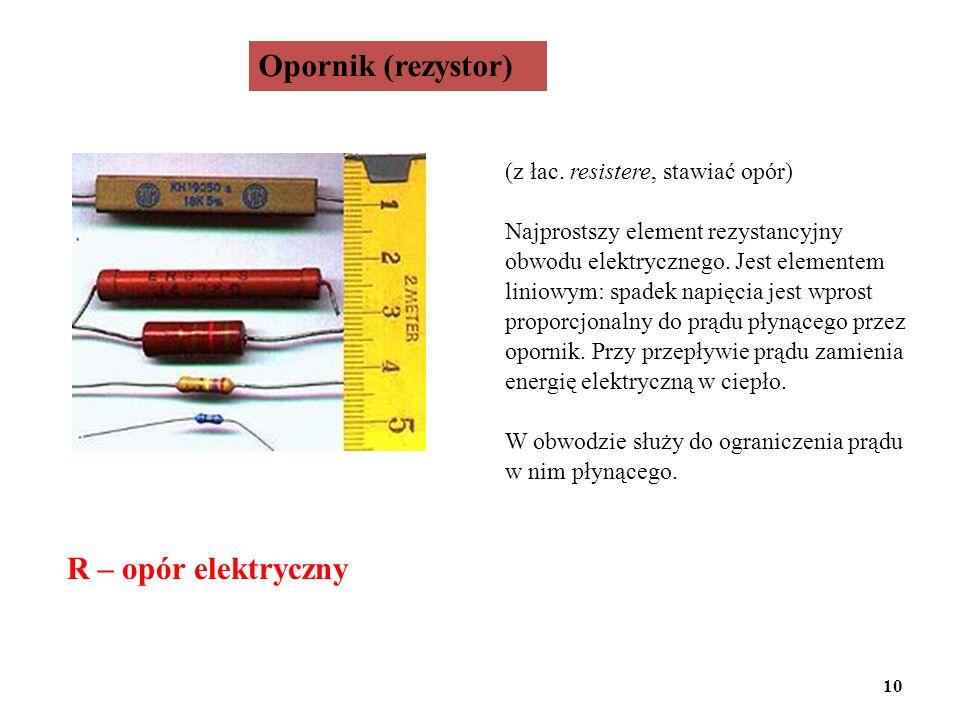 Opornik (rezystor) R – opór elektryczny