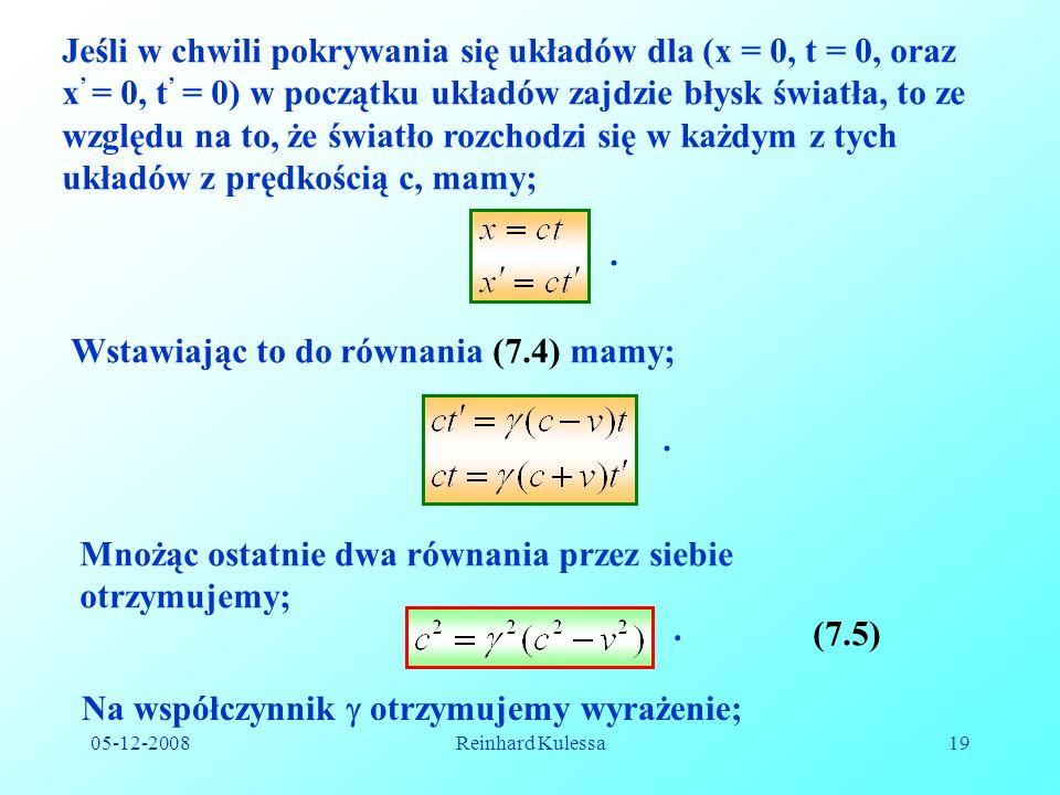 Jeśli w chwili pokrywania się układów dla (x = 0, t = 0, oraz