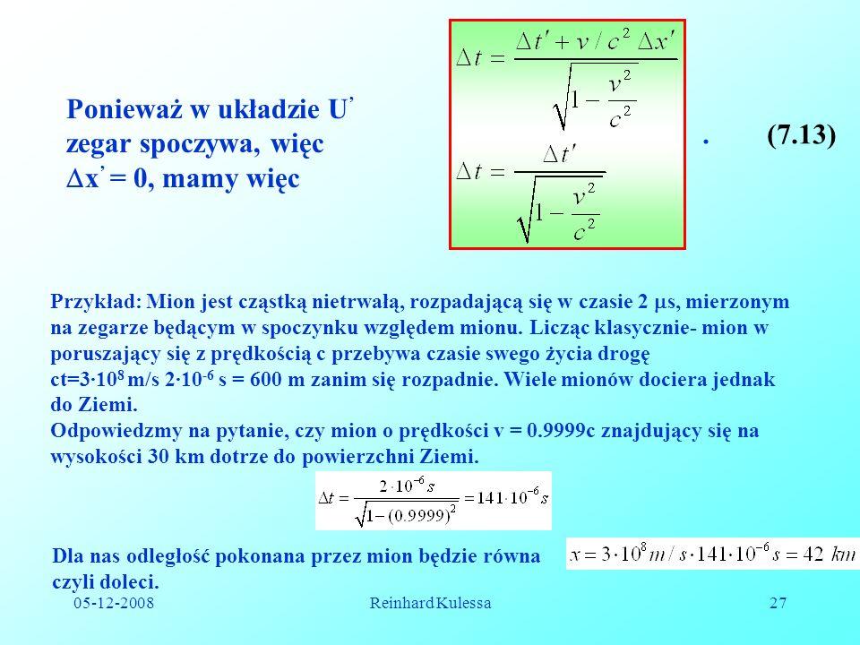 Ponieważ w układzie U' zegar spoczywa, więc x' = 0, mamy więc .