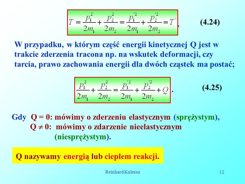 Gdy Q = 0: mówimy o zderzeniu elastycznym (sprężystym),