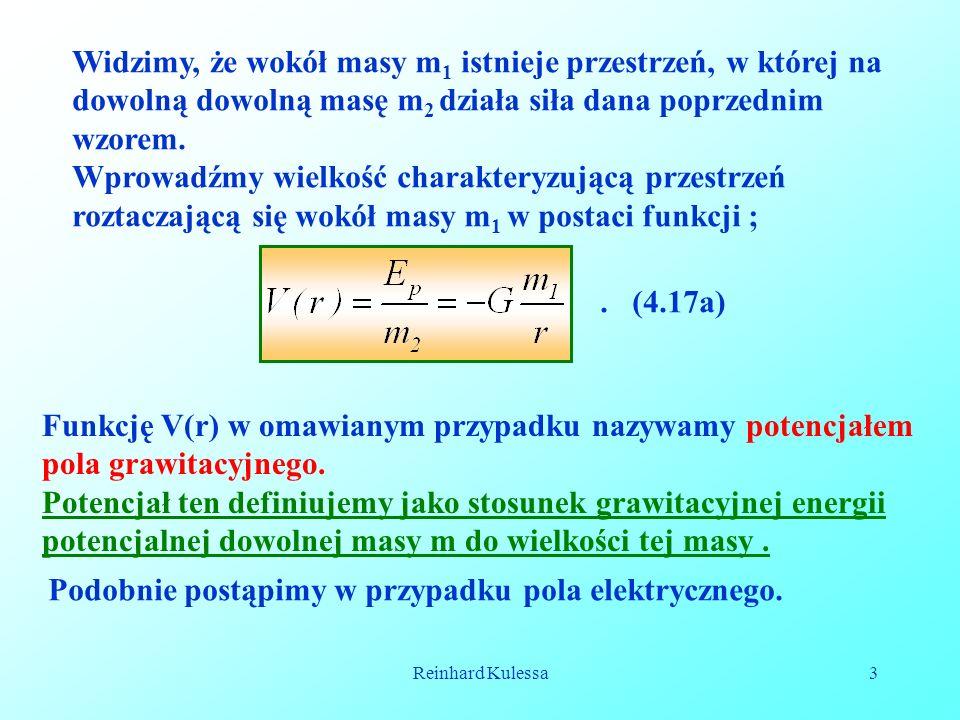 Funkcję V(r) w omawianym przypadku nazywamy potencjałem