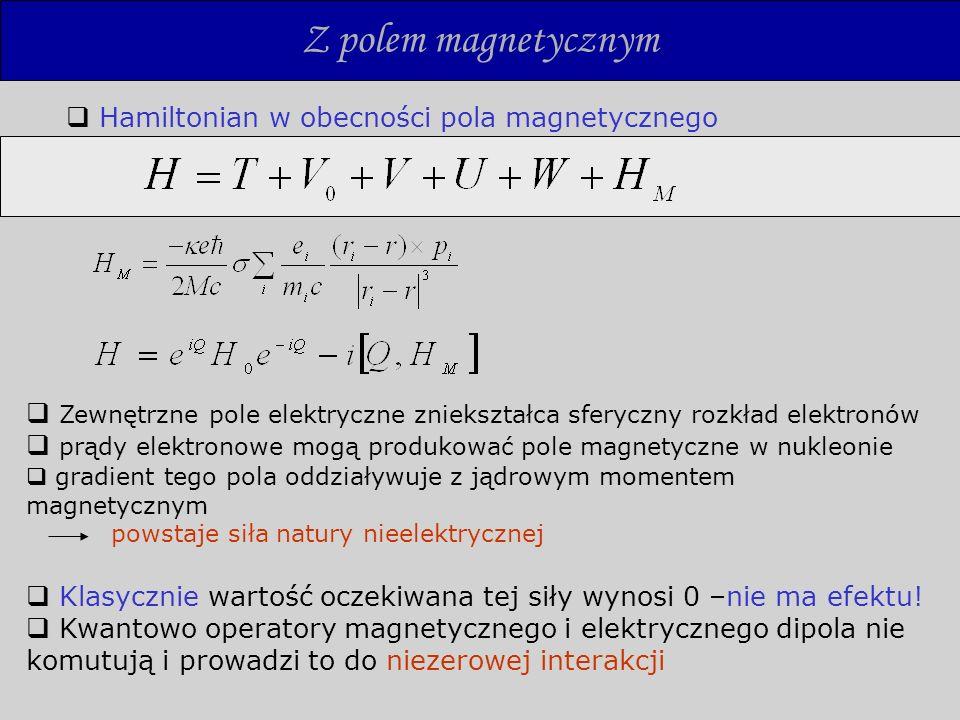 Z polem magnetycznym Hamiltonian w obecności pola magnetycznego
