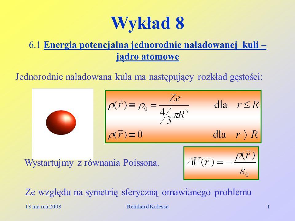 6.1 Energia potencjalna jednorodnie naładowanej kuli – jądro atomowe