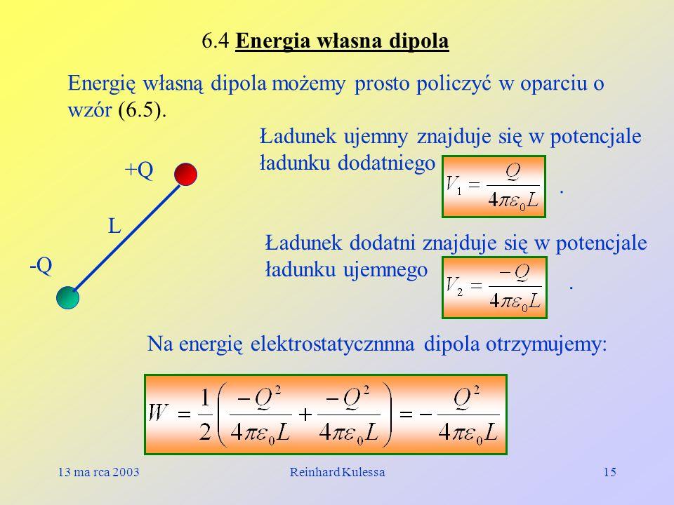 Energię własną dipola możemy prosto policzyć w oparciu o wzór (6.5).